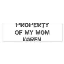 Property of My Mom Karen Bumper Car Sticker
