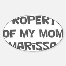 Property of My Mom Marissa Oval Decal