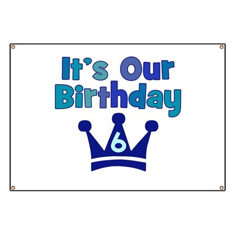 It's Our Birthday Crown (6) Banner