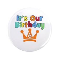"""It's Our Birthday Crown (6) 3.5"""" Button (100 pack)"""
