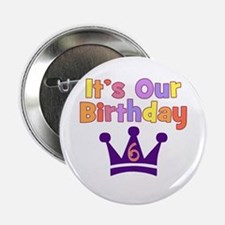 """It's Our Birthday Crown (6) 2.25"""" Button"""