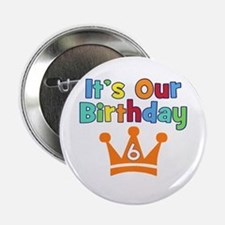 "It's Our Birthday Crown (6) 2.25"" Button"