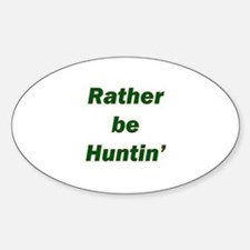 Rather Be Huntin' Oval Decal
