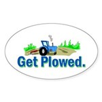 Get Plowed. Sticker (Oval)