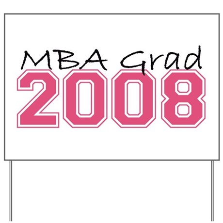 MBA Grad 2008 (Pink) Yard Sign
