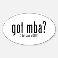 got mba? (i do! class of 2008) Oval Decal