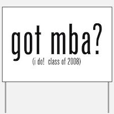 got mba? (i do! class of 2008) Yard Sign