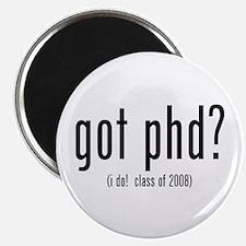 got phd? (i do! class of 2008) Magnet