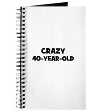 Crazy~40-Year-Old Journal