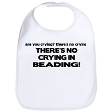 There's No Crying in Beading Bib
