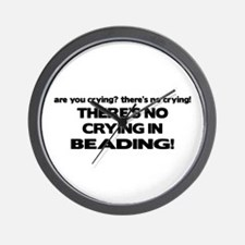 There's No Crying in Beading Wall Clock