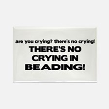 There's No Crying in Beading Rectangle Magnet