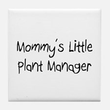 Mommy's Little Plant Manager Tile Coaster