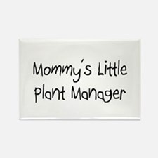 Mommy's Little Plant Manager Rectangle Magnet