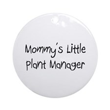 Mommy's Little Plant Manager Ornament (Round)