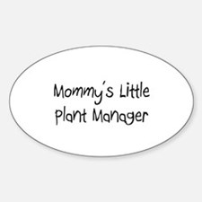 Mommy's Little Plant Manager Oval Decal