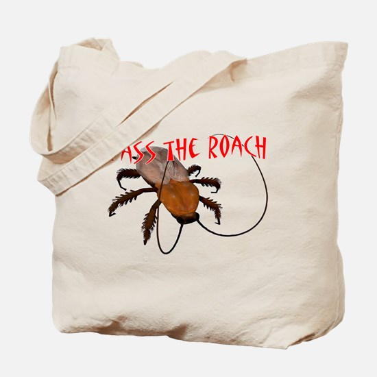 Pass the Roach Tote Bag