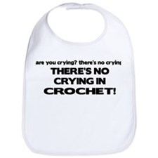 There's No Crying in Crochet Bib