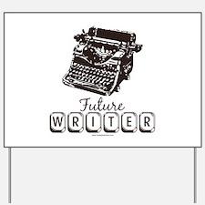 Future Writer Aspring Author Yard Sign