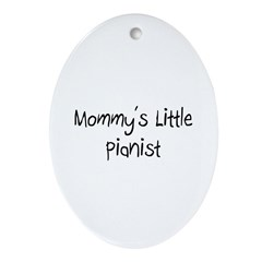 Mommy's Little Pianist Oval Ornament