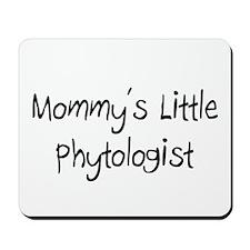 Mommy's Little Phytologist Mousepad