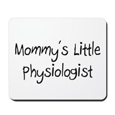 Mommy's Little Physiologist Mousepad