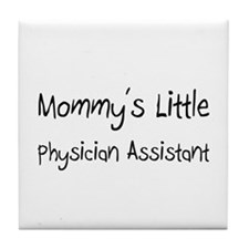 Mommy's Little Physician Assistant Tile Coaster