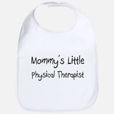 Mommy's Little Physical Therapist Bib