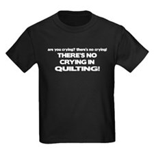 There's No Crying in Quilting T
