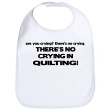 There's No Crying in Quilting Bib