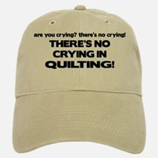 There's No Crying in Quilting Baseball Baseball Cap