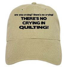 There's No Crying in Quilting Baseball Cap