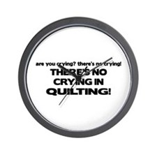 There's No Crying in Quilting Wall Clock