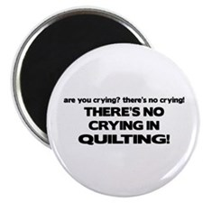 There's No Crying in Quilting Magnet