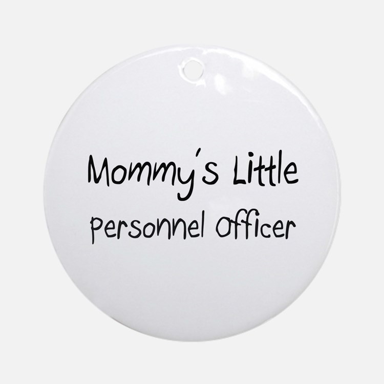 Mommy's Little Personnel Officer Ornament (Round)