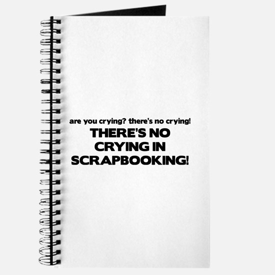 There's No Crying in Scrapbooking Journal