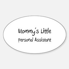 Mommy's Little Personal Assistant Oval Decal