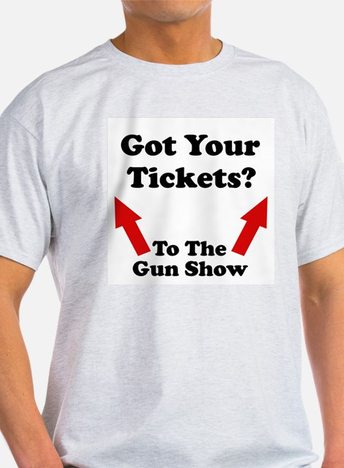 Tickets to the gun show T-Shirt