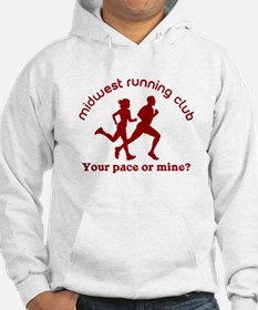 Your Pace or Mine Hoodie