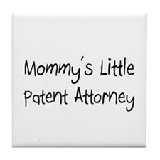Mommy's Little Patent Attorney Tile Coaster