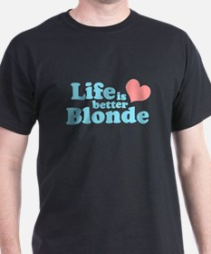 Life is better Blonde T-Shirt