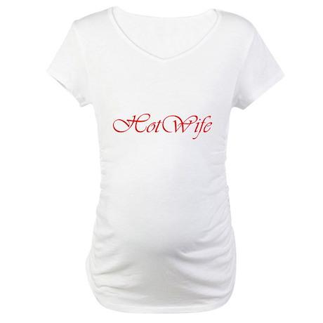 Hotwife Maternity T-Shirt
