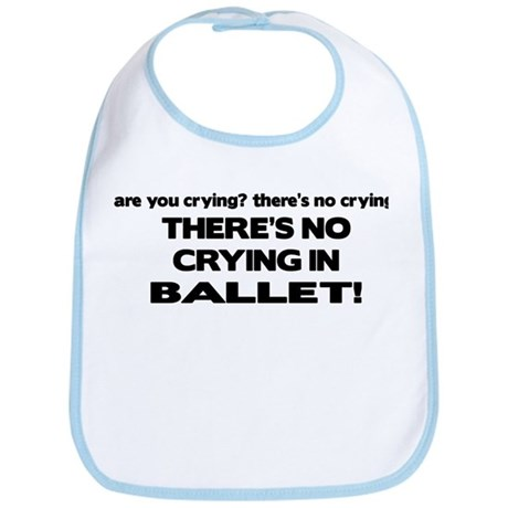 There's No Crying in Ballet Bib
