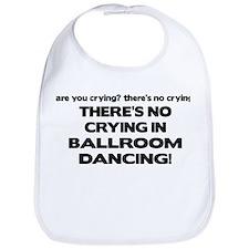 There's No Crying Ballroom Bib