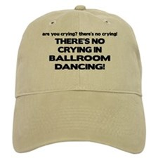There's No Crying Ballroom Baseball Cap