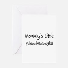 Mommy's Little Paleoclimatologist Greeting Cards (