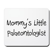 Mommy's Little Palaeontologist Mousepad