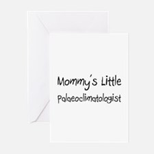 Mommy's Little Palaeoclimatologist Greeting Cards