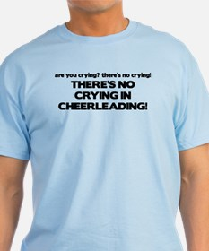 There's No Crying Cheerleading T-Shirt