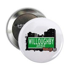 """WILLOUGHBY AVENUE, BROOKLYN, NYC 2.25"""" Button (10"""